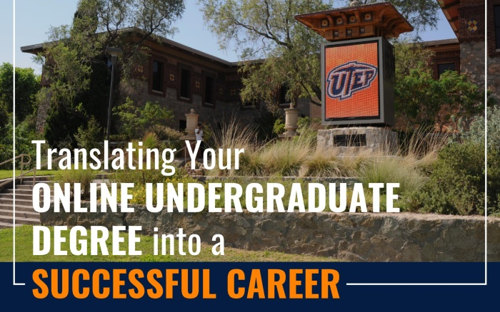 Translating Your Online Undergraduate Degree into a Successful Career