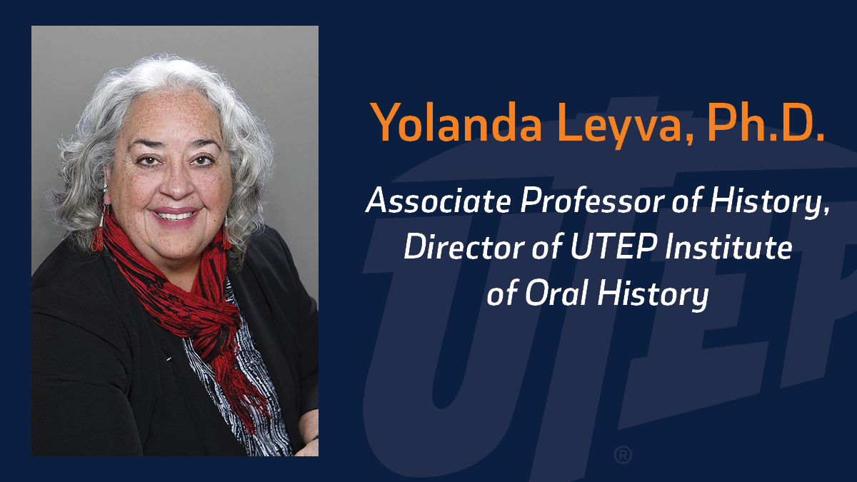 The University of Texas at El Paso's Institute of Oral History, directed by Yolanda Leyva, Ph.D., professor of history, will receive the 2021 Outreach Award from the Texas Digital Library on May 25 during a virtual ceremony.