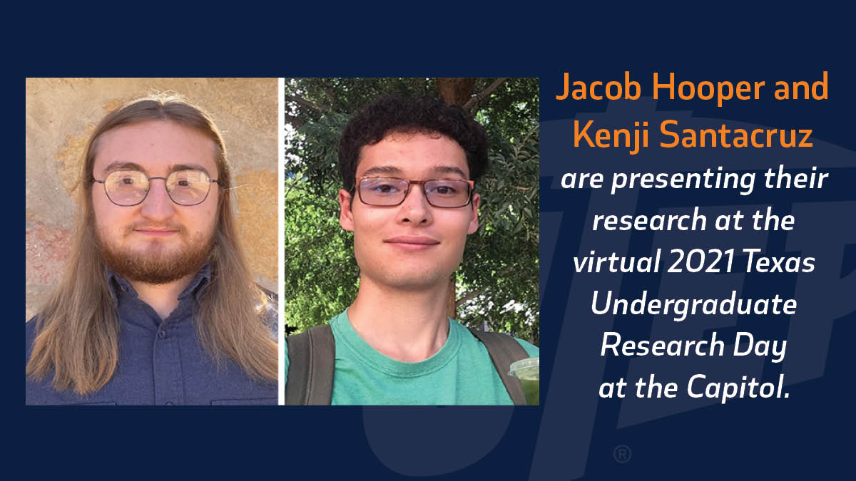 Jacob Hooper and Kenji Santacruz are presenting their research during the virtual 2021 Texas Undergraduate Research Day at the Capitol on Feb. 23-24, 2021. Photos: Courtesy