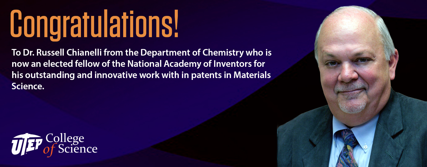 Dr. Russell Chianelli is elected fellow of the National Academy of Inventors